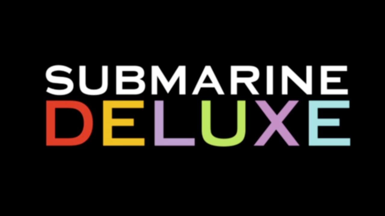 Submarine Deluxe